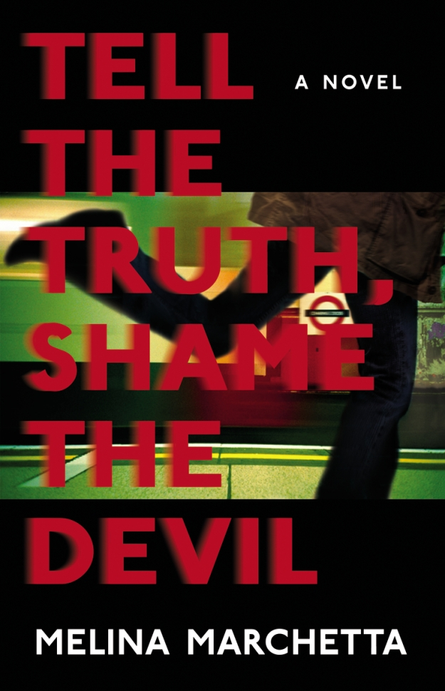 Marchetta_Tell the Truth, Shame the Devil